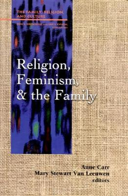 Religion, Feminism, and the Family - Family, Religion, and Culture (Paperback)