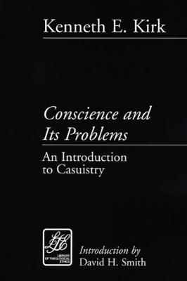 Conscience and Its Problems: An Introduction to Casuistry - Library of Theological Ethics (Paperback)