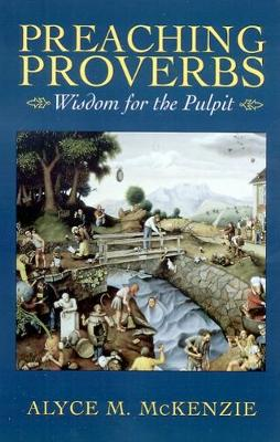Preaching Proverbs: Wisdom for the Pulpit (Paperback)