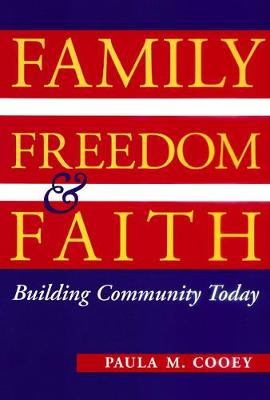 Family, Freedom and Faith: Building Community Today (Paperback)