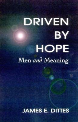 Driven by Hope: Men and Meaning (Paperback)