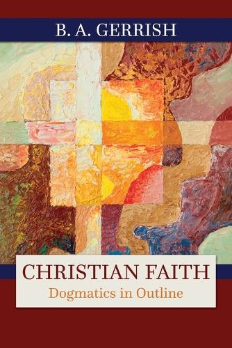 Christian Faith: Dogmatics in Outline (Paperback)