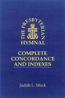 The Presbyterian Hymnal: Complete Concordance and Indexes (Paperback)