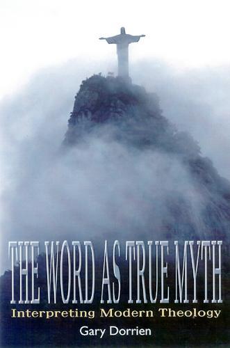 The Word as True Myth: Interpreting Modern Theology (Paperback)