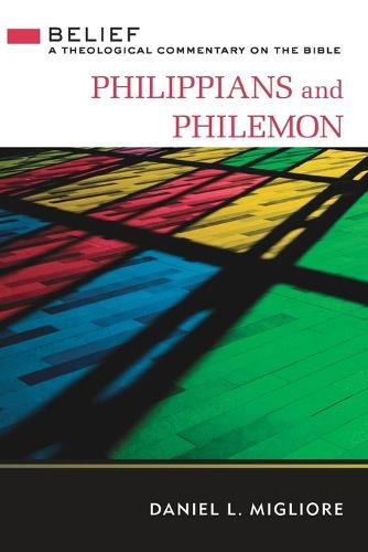 Philippians and Philemon: Belief: A Theological Commentary on the Bible (Paperback)