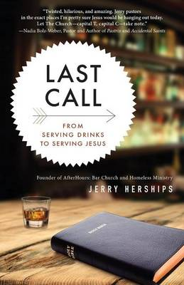 Last Call: From Serving Drinks to Serving Jesus (Paperback)
