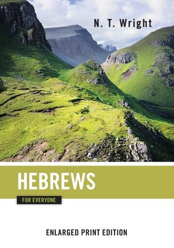 Hebrews for Everyone (Enlarged Print) - New Testament for Everyone (Paperback)