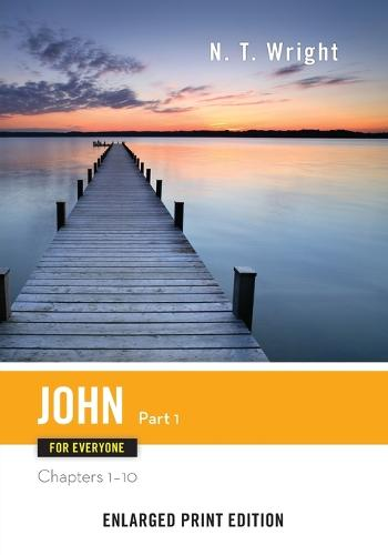 John for Everyone, Part 1 (Enlarged Print) - New Testament for Everyone (Paperback)