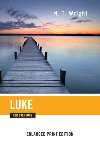 Luke for Everyone (Enlarged Print) - New Testament for Everyone (Paperback)