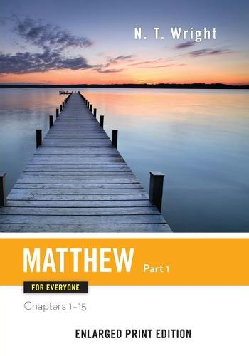 Matthew for Everyone, Part 1 (Enlarged Print) - New Testament for Everyone (Paperback)