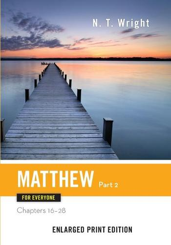 Matthew for Everyone, Part 2 (Enlarged Print) - New Testament for Everyone (Paperback)