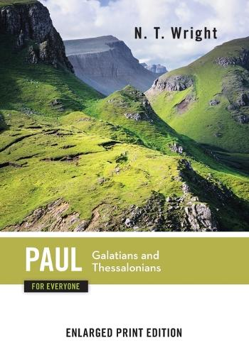 Paul for Everyone: Galatians and Thessalonians-Enlarged Print Edition (Paperback)