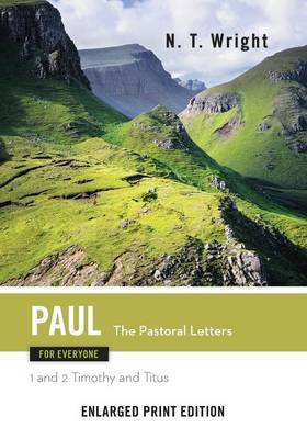 Paul for Everyone, the Patoral Letters (Enlarged Print) - New Testament for Everyone (Paperback)