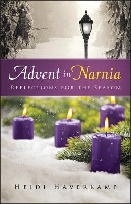 Advent in Narnia: Reflections for the Season (Hardback)
