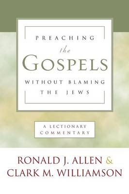 Preaching the Gospels Without Blaming the Jews (Paperback)