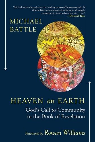 Heaven on Earth: God's Call to Community in the Book of Revelation (Paperback)