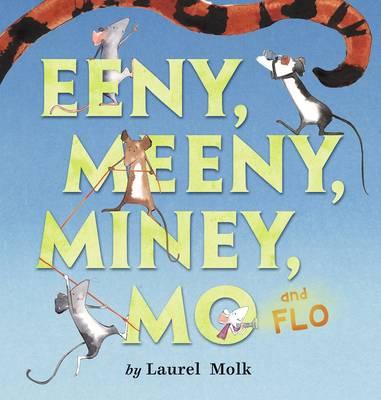 Eeny, Meeny, Miney, Mo, And Flo! (Hardback)