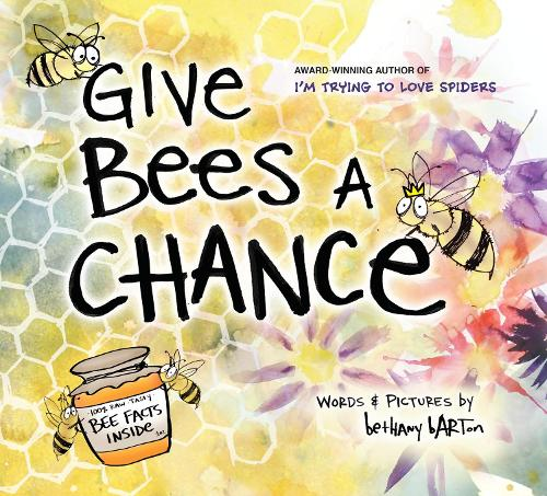 Give Bees a Chance (Hardback)