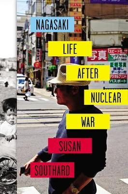 Nagasaki: Life After Nucleur War (Hardback)