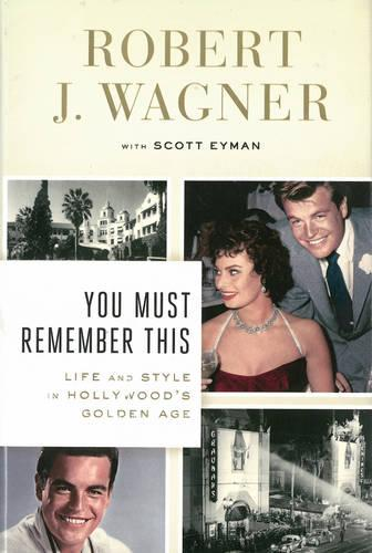 You Must Remember This: Life and Style in Hollywood's Golden Age (Hardback)