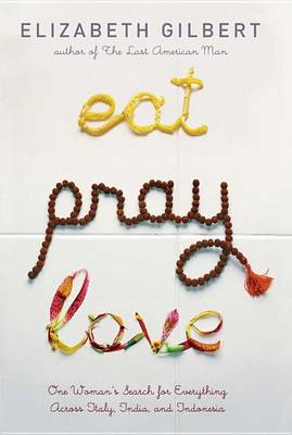 Eat, Pray, Love (Hardback)
