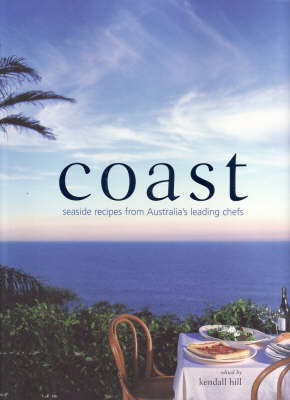 Coast: Seaside Recipes from Australia's Leading Chefs (Paperback)