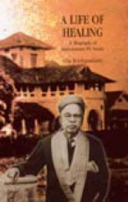 A Life of Healing: A Biography of Vaidyaratnam P.S.Varier (Hardback)