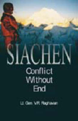 Siachen: Conflict without End (Hardback)