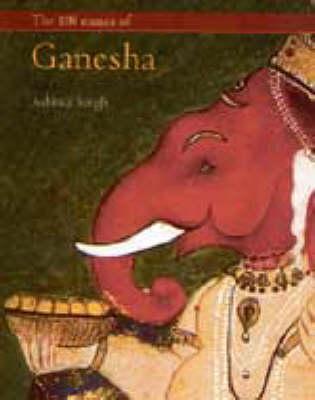 The 108 Names of Ganesha (Hardback)