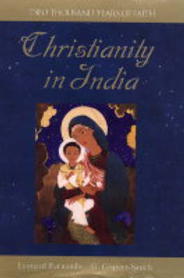 Christianity in India: Two Thousand Years of Faith (Hardback)