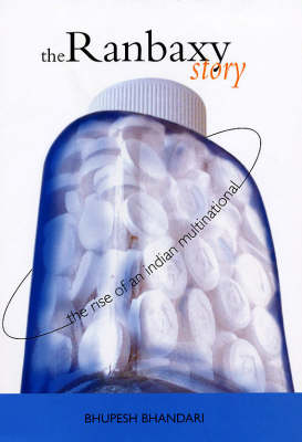 The Ranbaxy Story: The Rise and Fall of an Indian Multinational (Hardback)