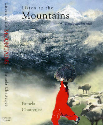 Listen to the Mountains: A Himalayan Journal (Hardback)