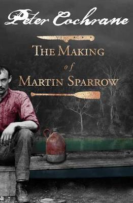 The Making of Martin Sparrow (Paperback)