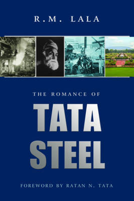 The Romance Of Tata Steel (Hardback)