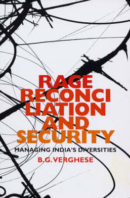 Rage, Reconciliation and Security: Managing India's Diversity (Hardback)