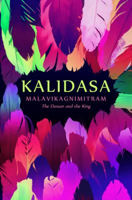 Malavikagnimitram: The Dancer And The King (Hardback)