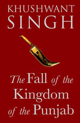 The Fall of the Kingdom of the Punjab (Hardback)