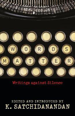 Words Matter: Writings Against Silence (Hardback)