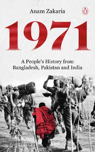 1971 A People's History from Bangladesh, Pakistan and India (Paperback)