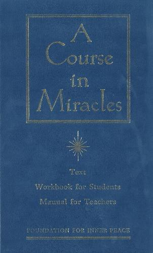 A Course in Miracles: The Text Workbook for Students, Manual for Teachers (Hardback)