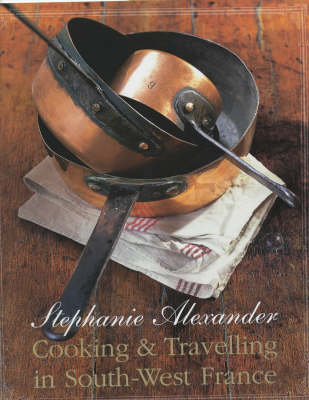 Cooking & Travelling in South-West France (Hardback)