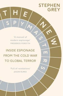 The New Spymasters: Inside Espionage from the Cold War to Global Terror (Hardback)
