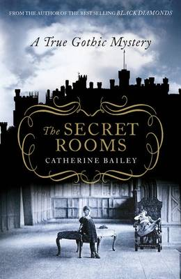 The Secret Rooms: A True Gothic Mystery (Hardback)