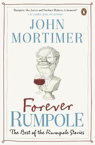 Forever Rumpole: The Best of the Rumpole Stories (Paperback)
