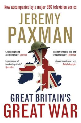 Great Britain's Great War: A Sympathetic History of Our Gravest Folly (Hardback)
