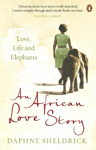 An African Love Story: Love, Life and Elephants (Paperback)