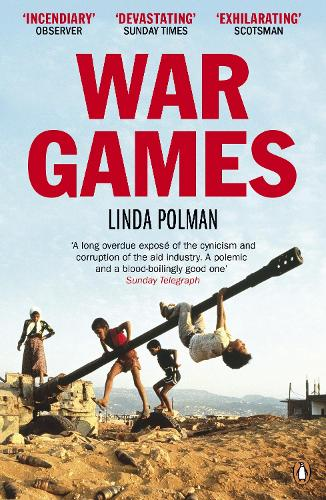 War Games: The Story of Aid and War in Modern Times (Paperback)