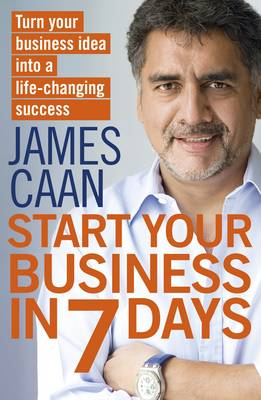 Start Your Business in 7 Days: Turn Your Idea Into a Life-Changing Success (Paperback)