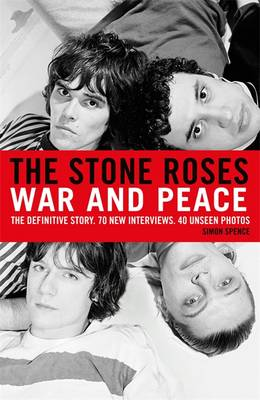 The Stone Roses: War and Peace (Hardback)