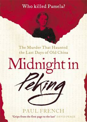 Midnight in Peking: The Murder That Haunted the Last Days of Old China (Paperback)